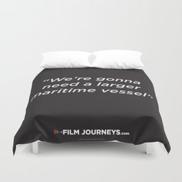 FIlm Journeys Misquotes: We're Gonna Need A Larger Maritime Vessel Duvet Cover