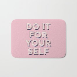 Do it for yourself - typography in pink Bath Mat