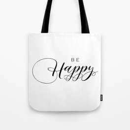 PRINTABLE Art,BE HAPPY,Think Happy Thoughts,Typography Print,Black And White,Family Sign,Life Motto Tote Bag