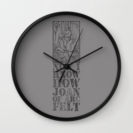 NOW I KNOW HOW JOAN OF ARC FELT - TRIBUTE TO THE SMITHS Wall Clock