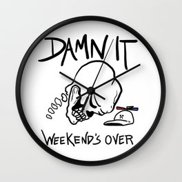 Weekend's Over Wall Clock