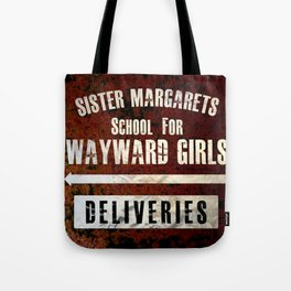 Sister Margaret's School For Wayward Girls Tote Bag