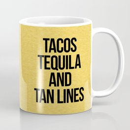 Tequila And Tan Lines Funny Quote Coffee Mug