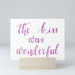 The Kiss was Wonderful Mini Art Print