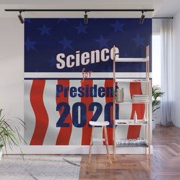 Science for President Campaign Poster 2020 Wall Mural