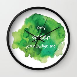 Only Green Can Judge Me Wall Clock