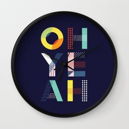 Oh Yeah inspirational motivational typography poster design for bedroom wall art home decor Wall Clock