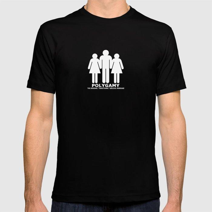 "Polygamy - The Original ""Traditional"" Biblical Marriage T-shirt"