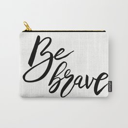 Be Brave, Inspirational Word Art Carry-All Pouch