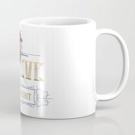 Believe in your @#%$ing heart! Coffee Mug