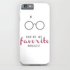 YOU'RE MY FAVORITE MUGGLE! Slim Case iPhone 6s