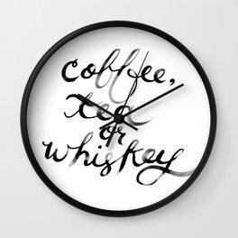 Coffee Tea or Whiskey Wall Clock