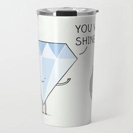 you will shine! Travel Mug
