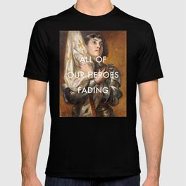 Joan of Arc is Fading T-shirt