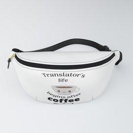 Translator Life Begins After Coffee | Translation Fanny Pack