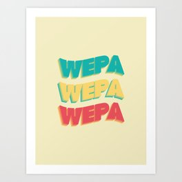 Wepa Wepa Wepa Art Print