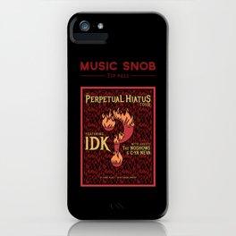 Metal's Perpetual Hiatus Tour — Music Snob Tip #422.1 iPhone Case