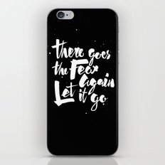 There goes the fear iPhone & iPod Skin