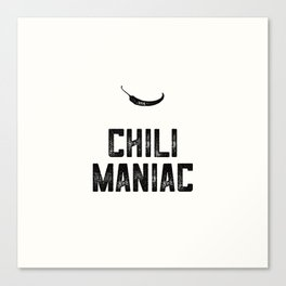 Chili Maniac Canvas Print