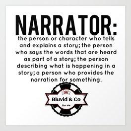 Narrator defined by Stevie B. Bluvid Art Print