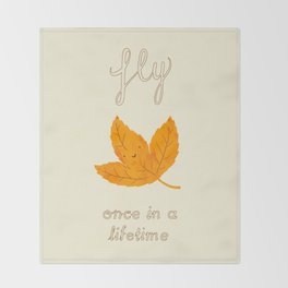 Fly, once in a lifetime Throw Blanket