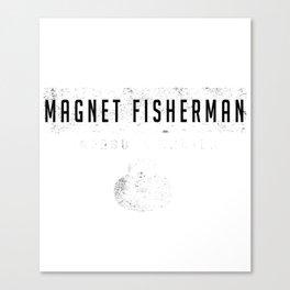 Detectorist Metal Fishing Detector Treasure Gift Canvas Print