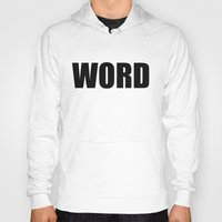 word Hoodies featuring WORD by Raunchy Ass Tees