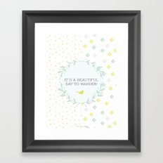 It's a beautiful day to wander Framed Art Print