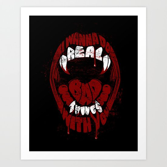Real Bad Things Art Print