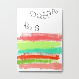 Dream Big - abstract colorful stripes Metal Print