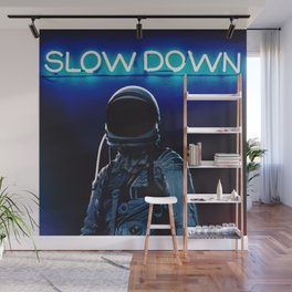 Slow Down Wall Mural
