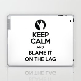Keep Calm And Blame It On The Lag Laptop & iPad Skin
