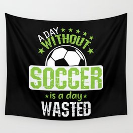 """Football """"A day without football is pointless"""" Wall Tapestry"""