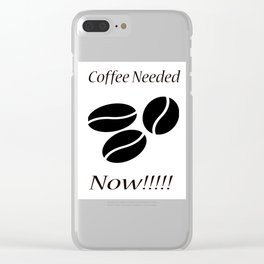 Coffee Needed Now Clear iPhone Case
