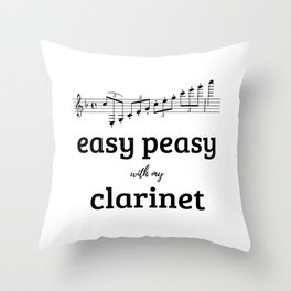 Easy peasy with my clarinet Throw Pillow