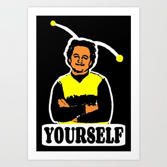 BEE YOURSELF  |  JOHN BELUSHI Art Print