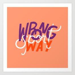 Wrong Way, Sport Art Print