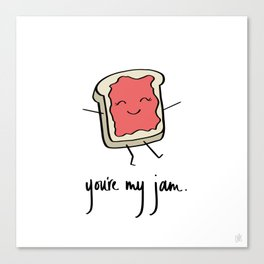 You're My Jam Canvas Print