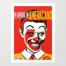 I'm Afraid of Americans Art Print