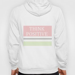 Think Positive Hoody