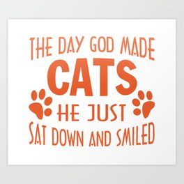 GOD MADE CATS Art Print