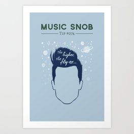 Even HIGHER, Even FLY-er — Music Snob Tip #074.5 Art Print