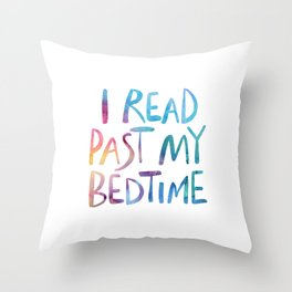 I read past my bedtime - Rainbow Throw Pillow