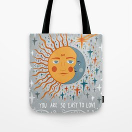 You are so easy to love Tote Bag