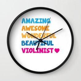 Amazing Awesome Wonderful Beautiful Violinist T-Shirt Wall Clock