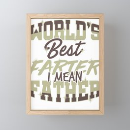 Funny Dad Gift World's Best Farter, I Mean Father Framed Mini Art Print