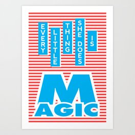 Every Little Thing She Does Is Magic Art Print