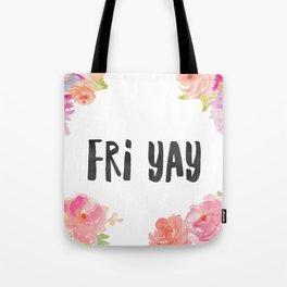 FRI YAY Tote Bag