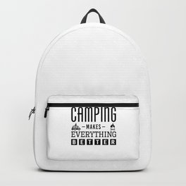 Camping Makes Everything Better bw Backpack