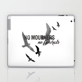 No mourners, no funerals Laptop & iPad Skin